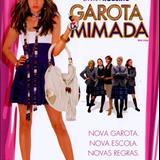 Filmes - Garota Mimada