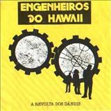 Engenheiros do Hawaii - A Revolta dos Dândis