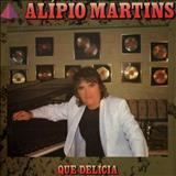 Alipio Martins - Que Delicia