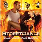 Filmes - Street Dance - Duas Vezes Mais Quente