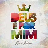 Marcos Rodrigues - Deus é por Mim