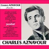 Charles Aznavour - Chante Jézébel 2