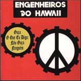 Engenheiros do Hawaii - Ouça o Que Eu Digo: Não Ouça Ninguém