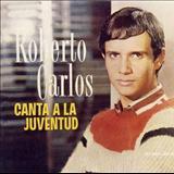 Roberto Carlos - Roberto Carlos Canta A La Juventud