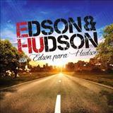 Edson e Hudson - De Edson Para Hudson