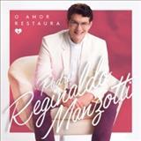 Padre Reginaldo Manzotti - O Amor Restaura