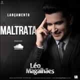 Léo Magalhães - Maltrata