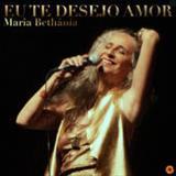 Maria Bethânia - Eu te desejo amor - Single