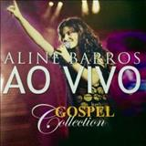 Aline Barros - Gospel Collection
