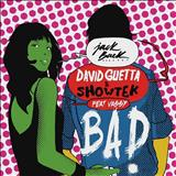 David Guetta - David Guetta & Showtek - Bad feat Vassy