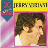 Jerry Adriani - 20 Super Sucessos