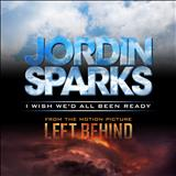 Jordin Sparks - I Wish Wed All Been Ready