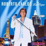 Roberto Carlos - Ao Vivo Em Las Vegas