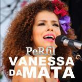 Vanessa Da Mata - Perfil