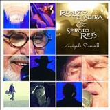 Renato Teixeira - Renato Teixeira e Sérgio Reis - Amizade Sincera II