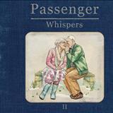 Passenger - Whispers ll