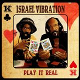 Israel Vibration - Play It Real