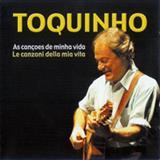 Toquinho - Toquinho Le Canzoni Della Mia Vita (As Canções De Minha Vida)