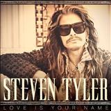 Steven Tyler - single - Love Is Your Name