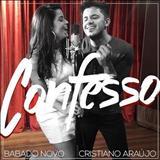 Cristiano Araújo - Babado Novo Part. Cristiano Araújo – Confesso