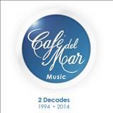 Cafe Del Mar - Café Del Mar 2 Decades 1994 - 2014