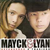 Mayck e Lyan - Defendendo a Tradição