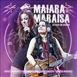 Maiara & Maraísa - Ao Vivo Em Goiânia