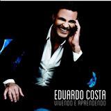 Eduardo Costa - Vivendo e Aprendendo