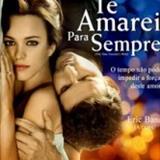 Filmes - Te Amarei Para Sempre