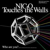 Nico Touches The Walls - Who Are You?