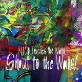Nico Touches The Walls - Shout To The Walls