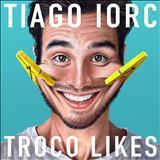 Tiago Iorc - Troco Likes