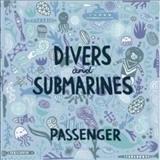 Passenger - Divers & Submarines