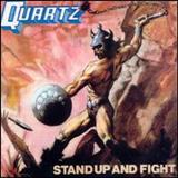 Quartz - Stand Up And Fight