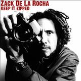 Zack de la Rocha - Keep It Zipped