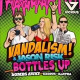 Vandalism - Bottles Up
