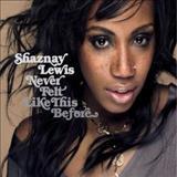 Shaznay Lewis - Never Felt Like This Before