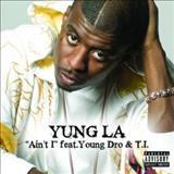 Yung L.A. - Ain'T i