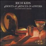 The Rich Kids - Ghosts Of Princes In Towers