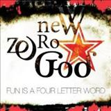 New Zero God - Fun Is a Four Letter Word