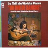 Violeta Parra - Un Río De Sangre