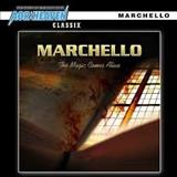 Marchello - The Magic Comes Alive