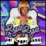 Rye Rye - Go Pop Bang
