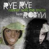 Rye Rye - Never Will Be Mine