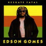 Edson Gomes - Edson Gomes -  Resgate Fatal