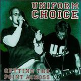 Uniform Choice - Getting The Point Across