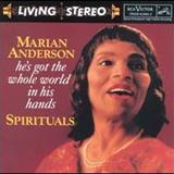 Marian Anderson - Hes Got The Whole World In His Hands