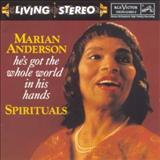 Marian Anderson - Hes Got The Whole World In His Hands: Spirituals