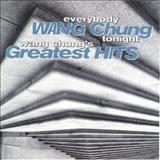 Wang Chung - Everybody Wang Chung Tonight: Wang Chungs Greatest Hits