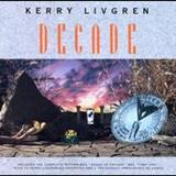 Kerry Livgren - Decade